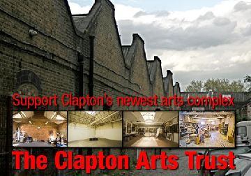 The Clapton Arts Trust is Calling!
